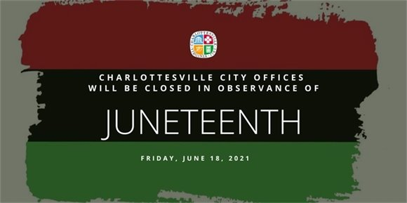 Red black and green flag. Words on top says Charlottesville offices will be closed for juneteenth