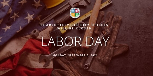 """A graphic that says """"Charlottesville City Offices will be closed for labor day"""